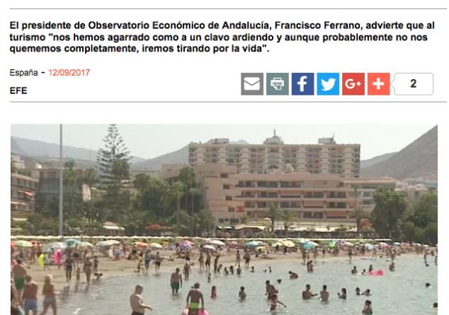 """El presidente de Observatorio Económico de Andalucía, Francisco Ferrano, advierte que al turismo """"nos hemos agarrado como a un clavo ardiendo y aunque probablemente no nos quememos completamente, iremos tirando por la vida""""."""